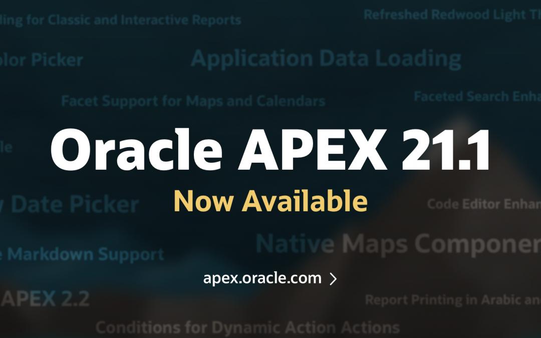Oracle APEX 21.1 ya está disponible para descargar!